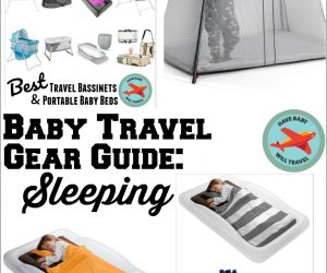 Baby Travel Sleeping Gear Guide Cribs and Portable Toddler Beds
