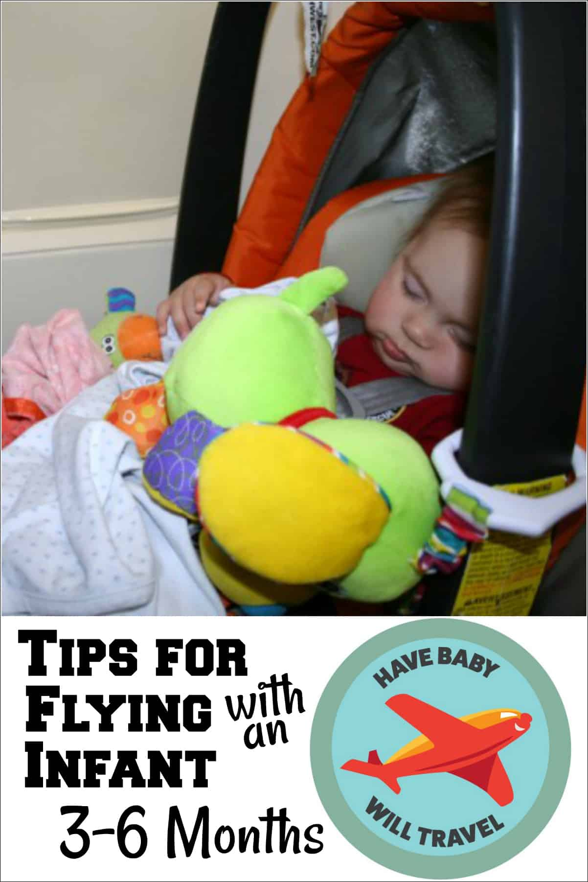 Flying With Baby Tips For Flying With An Infant 3 6 Mos Have Baby Will Travel