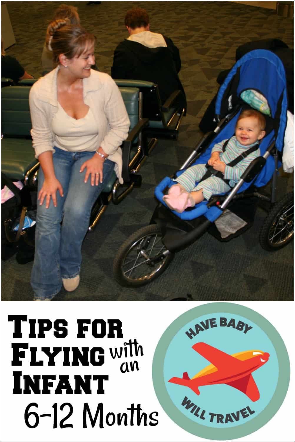 Flying With Baby Tips For Flying With An Infant 6 12mos Have Baby Will Travel