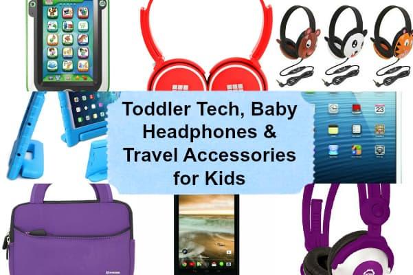 toddler tech, baby headphones, best travel accessories for kids