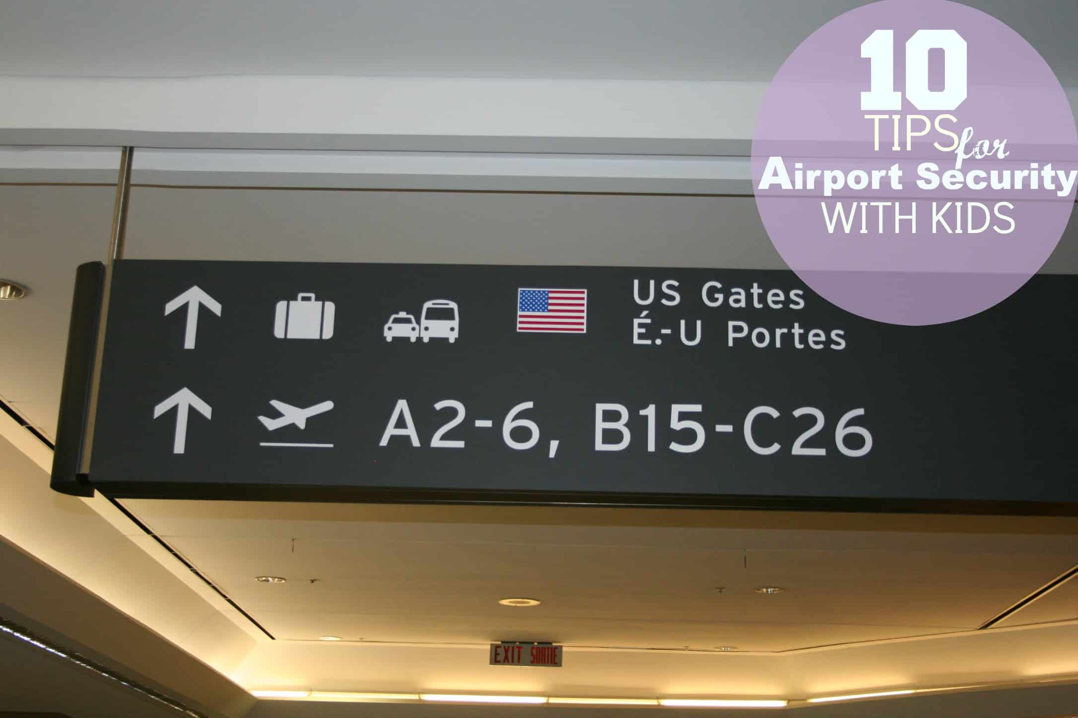 10 Tips For Airport Security With Kids Have Baby Will Travel