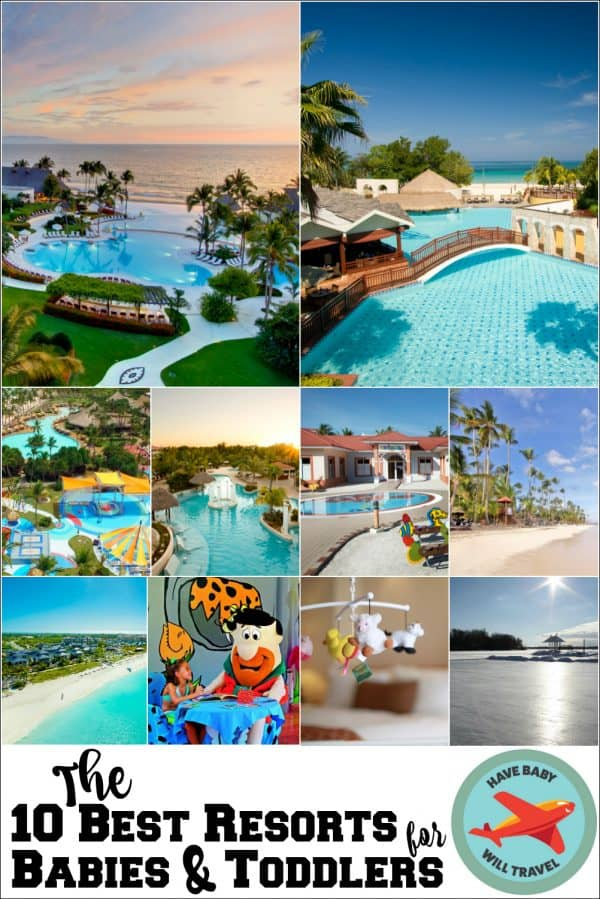 The Best Resorts for Babies & Toddlers | Have Baby Will Travel