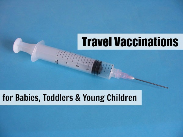 Travel Vaccinations for Babies, Toddlers & Young Children