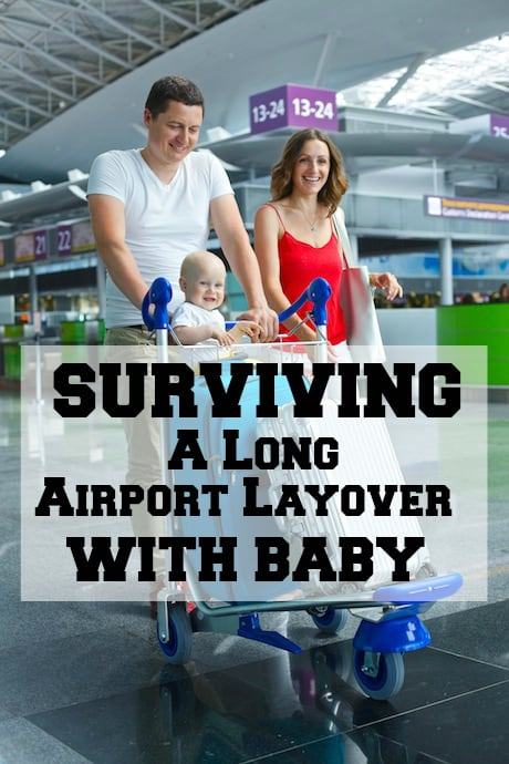Surviving a long airport layover with baby, layover with baby, airport layover with baby