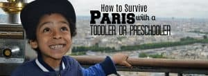 paris with a toddler, paris with a preschooler, paris with toddlers, paris with kids