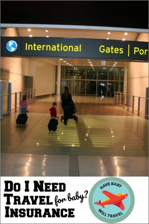 travel insurance for baby, travel insurance, family travel insurance, travel insurance for families, travel insurance policy, family travel insurance policy