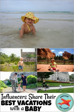 baby travel, travel with baby, best vacations with a baby, places to travel with a baby