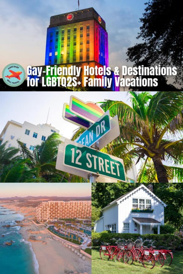 Resorts & Destinations for LGBT Family Vacations | Have Baby Will Travel